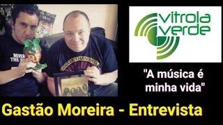 """Gastão Moreira - Entrevista """"A Música é Minha Vida"""""""