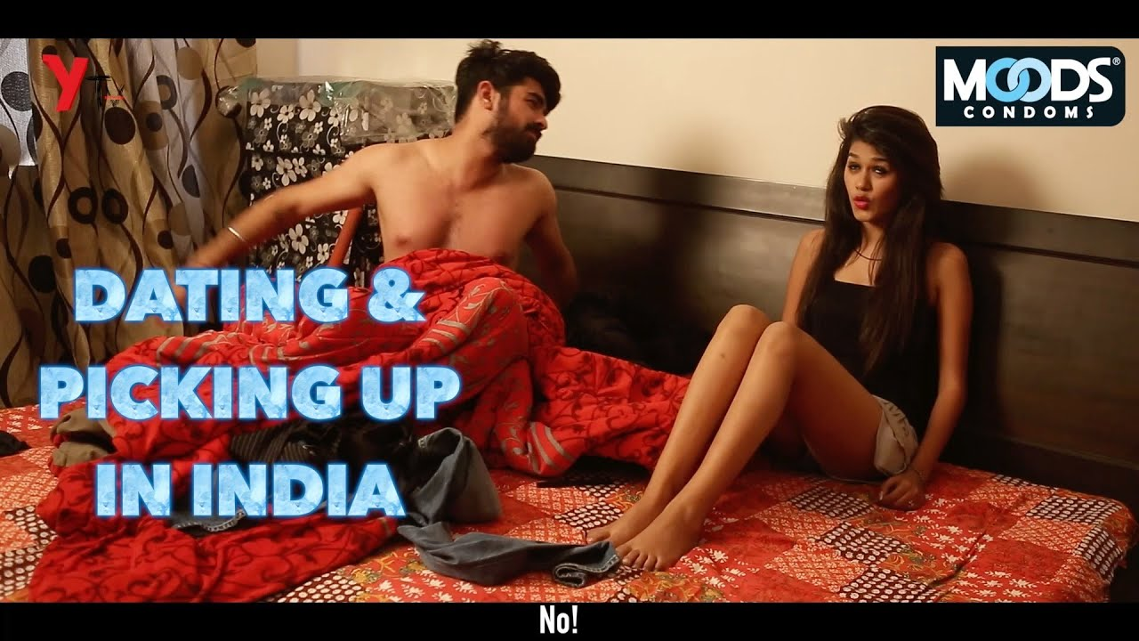 Dating  amp  Picking Up in India  Expectations vs Reality   YouTube YouTube