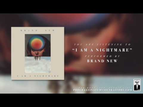 "Brand New - ""I Am A Nightmare"""