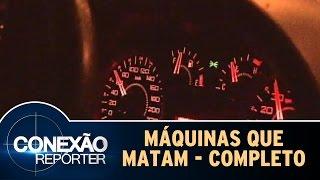 Conexão Repórter (05/11/14) - Máquinas que Matam - Completo
