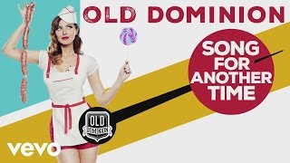 Old Dominion - Song for Another Time (Audio)