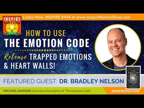 🌟DR BRADLEY NELSON: Best Interview on EMOTION CODE Technique, Removing Heart Walls & Muscle Testing