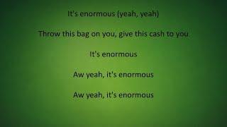 Gucci Mane - Enormous(Lyrics) Ft. Ty Dolla Sign