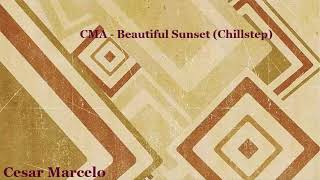 CMA - Beautiful Sunset (Chillstep) -😉 RELAX
