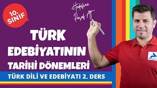 Türk Edebiyatının Tarihi Dönemleri  10. Sınıf Türk Dili ve Edebiyatı Konu Anlatımları 10edbyt