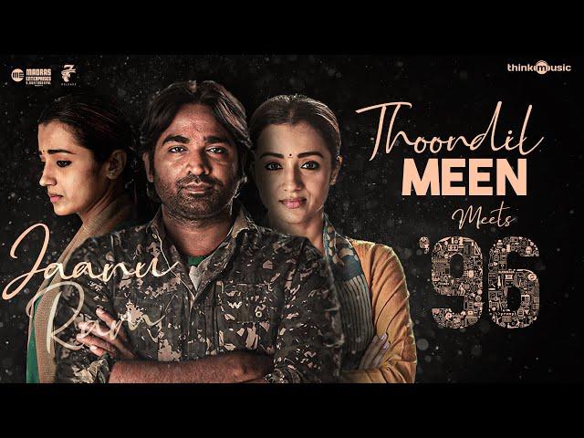 Think Mashup - Thoondil Meen Meets 96 | Vijay Sethupathi, Trisha | Santhosh Narayanan