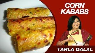 Repeat youtube video Corn Kebabs Snack Recipe by Masterchef Tarla Dalal   10 Minute Meal