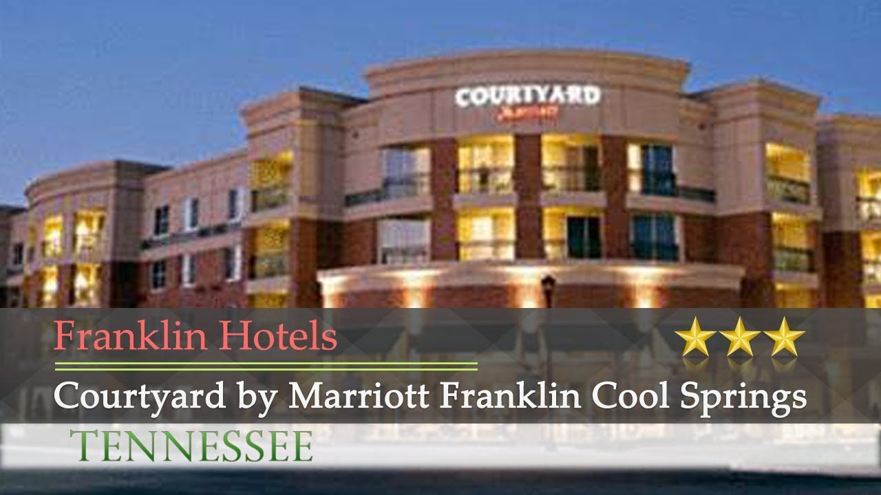 Courtyard By Marriott Franklin Cool Springs Hotels Tennessee