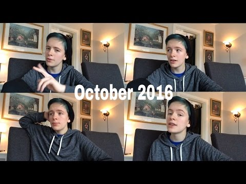 As long as I'm alive, they don't care wether I'm a girl or a boy | Life update: October