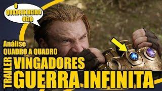 GUERRA INFINITA - Análise Quadro a Quadro do Trailer Final dos Vingadores - O Quadrinheiro Véio