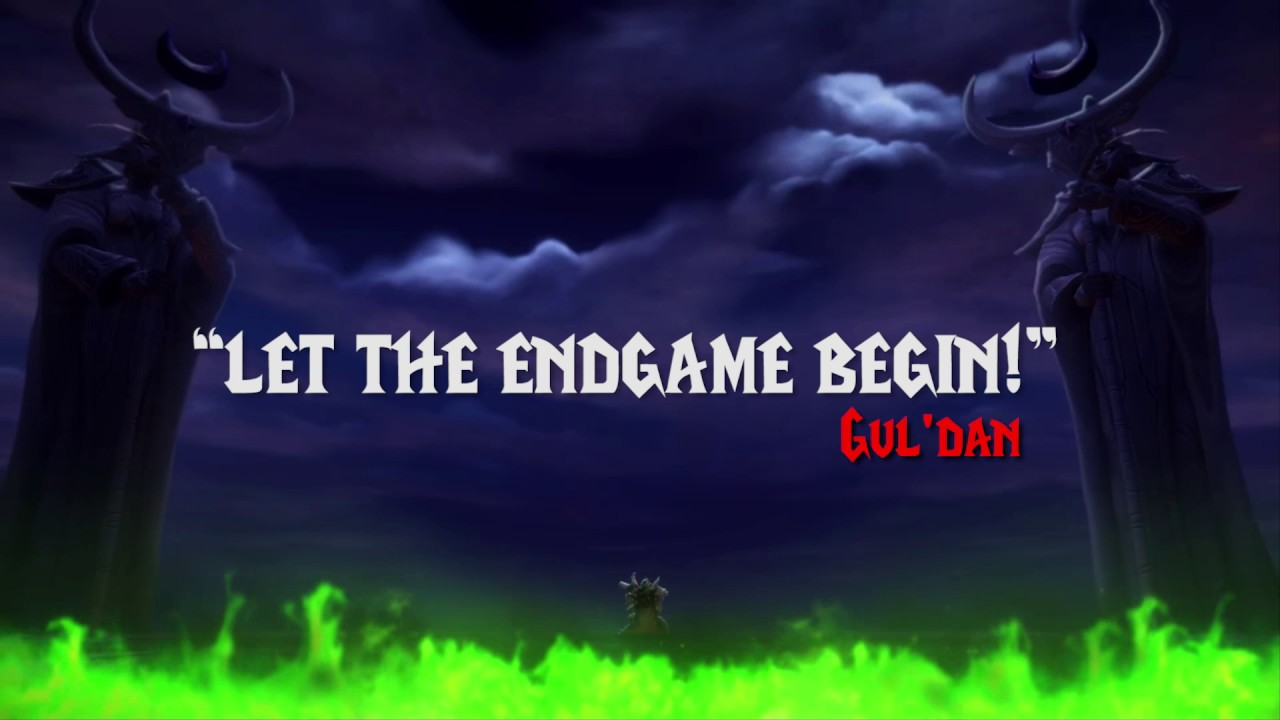 Let The Endgame Begin Guldan Quote From World Of Warcraft Youtube