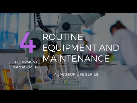 Routine Equipment Use & Maintenance