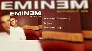 Without me [instrumental] eminem - [single] (c) 2002 aftermath records.