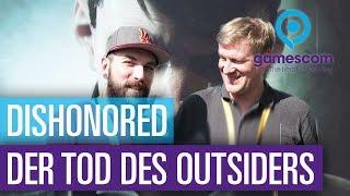 Dishonored: Der Tod des Outsiders - Fazit von der Gamescom / No Gameplay