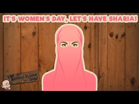 It's Women's Day, Let's Have Sharia! | The Andrew Klavan Show Ep. 475