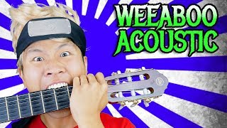 WEEABOO METAL (ACOUSTIC SINGING VERSION)