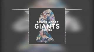 Savoir Adore - Giants (Lenno Remix)