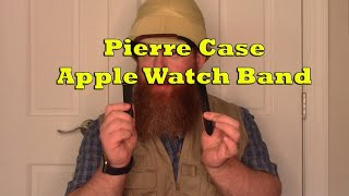 Pierre Case Apple Watch Band Product Review