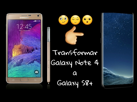 Transform Galaxy Note 4 into Galaxy S8+