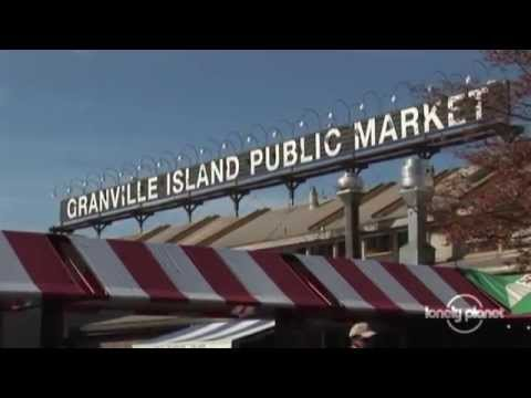 Granville Island - Vancouver - Lonely Planet travel videos