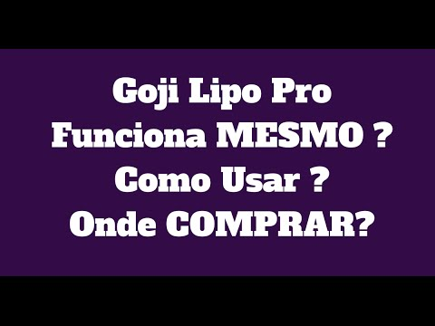 Goji Lipo funciona MESMO - Goji Pro Preço Onde Comprar