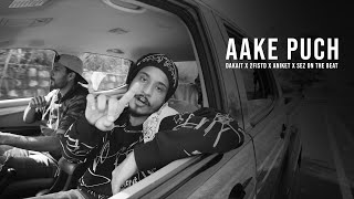 AAKE PUCH | DAKAIT X 2FISTD X ANIKET X SEZ ON THE BEAT | BLACK LABEL MIXTAPE | OFFICIAL MUSIC VIDEO