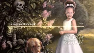 Kouzin Bedlam - Never Come Home Again