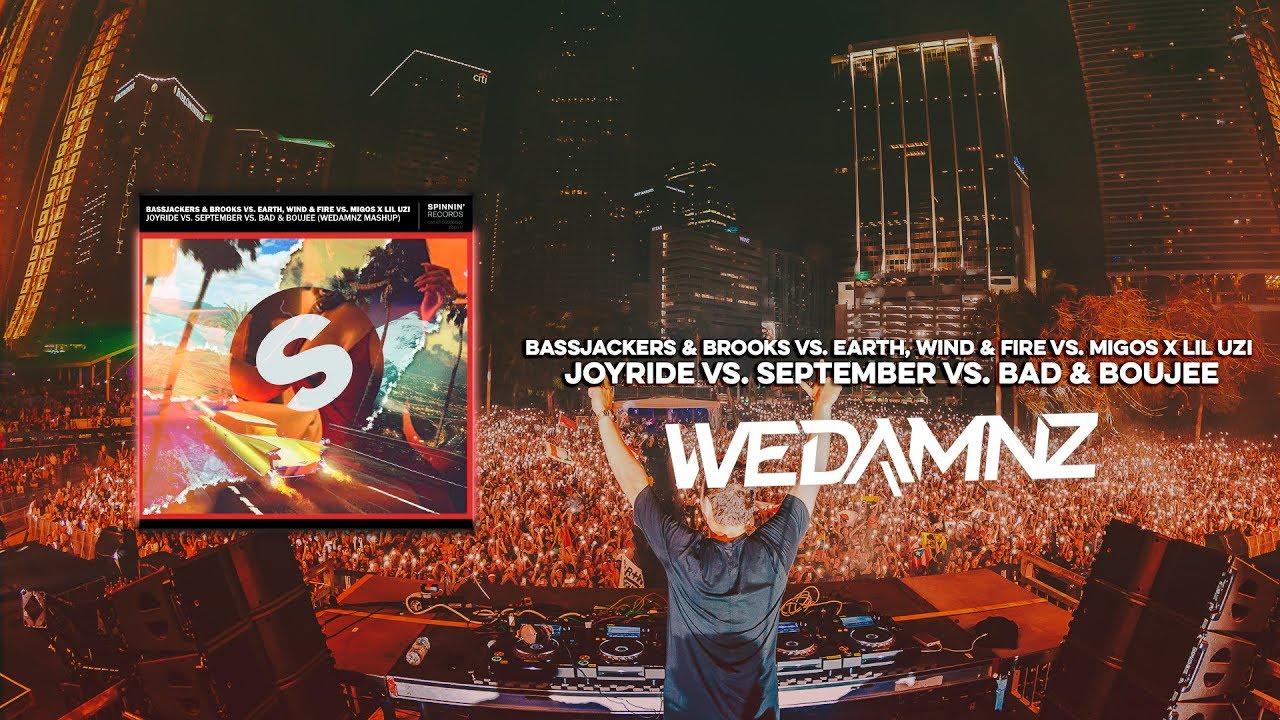 Bassjackers & Brooks vs  Migos x Lil Uzi - Joyride vs  September vs  Bad &  Boujee (WeDamnz Mashup)