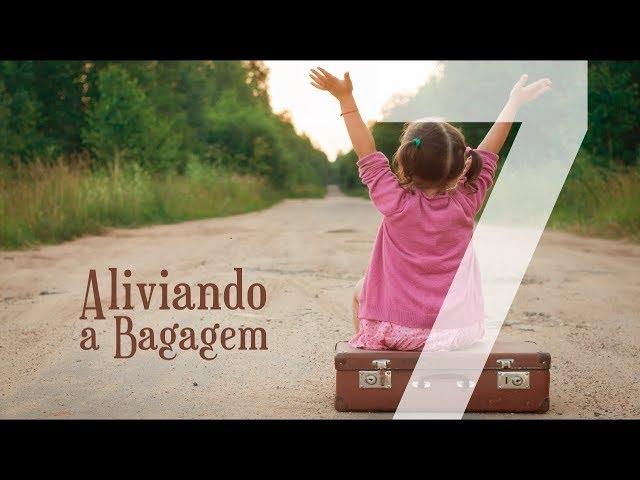 ALIVIANDO A BAGAGEM - 7 de 8 - A Solução Para o