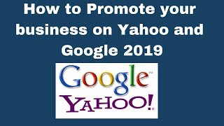How to Promote your business on Yahoo and Google 2019