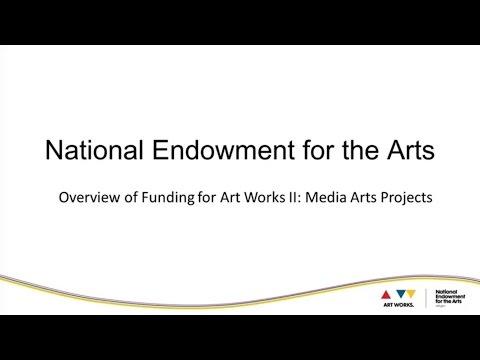 National Endowment for the Arts Art Works II: Media Arts Guidelines Workshop Webinar