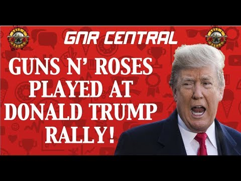 Guns N' Roses News  Donald Trump Plays Guns N' Roses Without Band's Permission Mp3