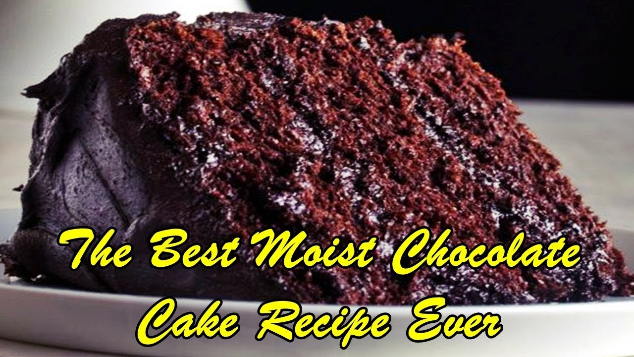 Best Ever Moist Chocolate Cake Recipe