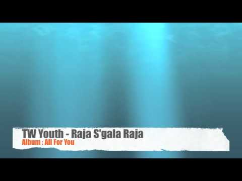 TW Youth - Raja S'gala Raja (Album: All For You)