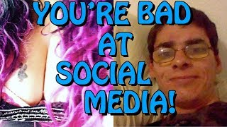 You're Bad at Social Media! #82