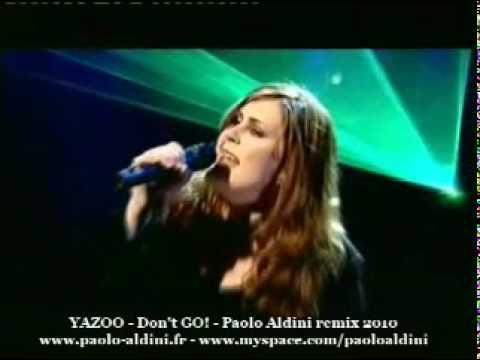 YAZOO  Dont GO!! 2010  Paolo Aldini remix 2010