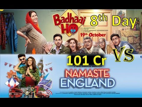 Namaste England Vs Badhaai Movie 8th Day Collection In 2018 | Worldwide Collection