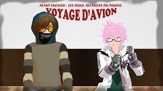 [MMD French] Deux Minutes Du Peuple - Voyage d