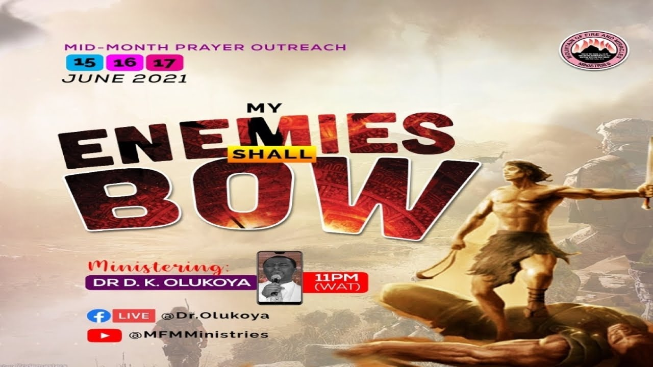 Download MY ENEMIES SHALL BOW - MID-MONTH PRAYER OUTREACH DAY 3 (17-06-2021) Ministering Dr D. K. Olukoya
