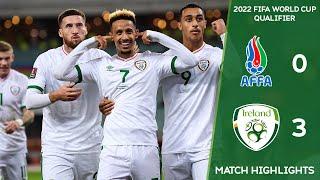 HIGHLIGHTS   Azerbaijan 0-3 Ireland - FIFA 2022 World Cup Qualifier