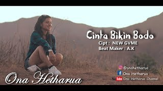 Download lagu CINTA BIKIN BODO - ONA HETHARUA Mp3