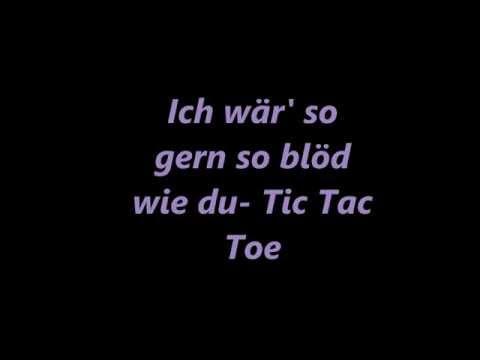 Ich wär' so gern so Blöd wie du ~ Tic Tac Toe | lyrics