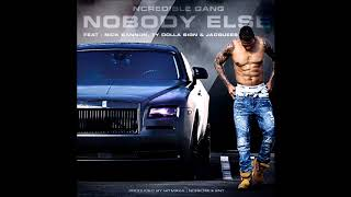 NOBODY ELSE - Ncredible Gang ft Ty Dolla Sign, Jacquees and Nick Ca...