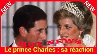 Le prince Charles : sa réaction irrationnelle face à la dépouille de Lady Diana