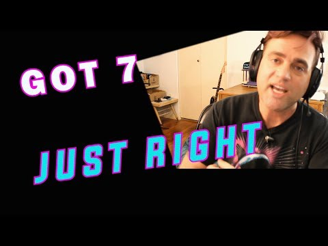 Guitarist Reacts to Got7 - Just Right  MV  Classical ians React to KPOP