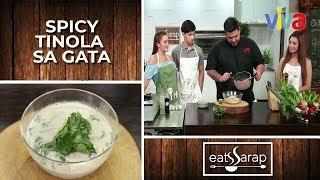 [Eats Sarap] Episode 12: Spicy Tinola sa Gata