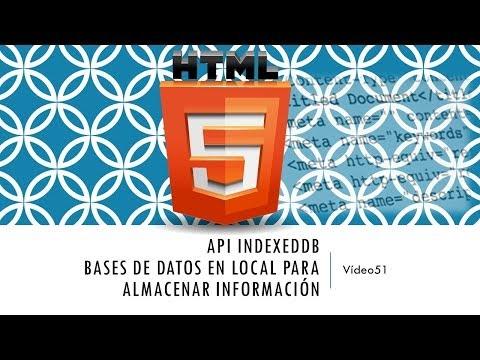 Curso HTML 5  API IndexedDB I. Creando BD. Vídeo 51