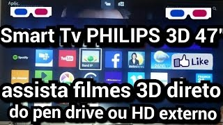 Review - Smart TV 3D 47'' Philips 47PFG6809/78 assista filmes 3D direto no HD externo Etc...