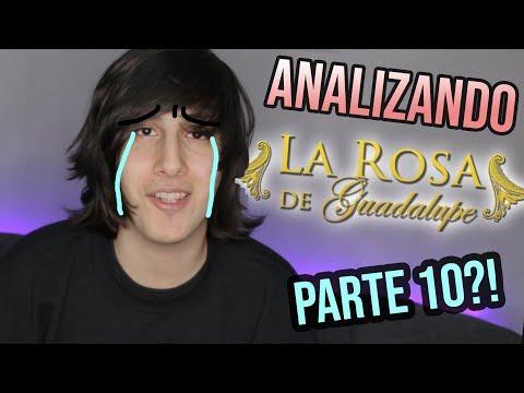 Analizando La ROSA DE GUADALUPE Parte 10!