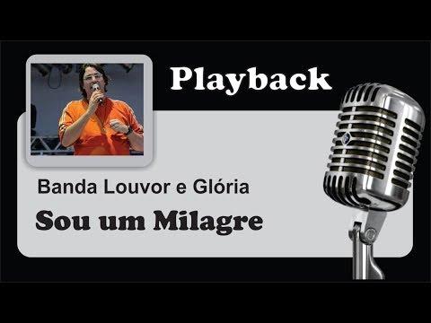 ( PLAYBACK ) - SOU UM MILAGRE / AQUILO QUE PARECIA IMPOSSÍVEL - Louvor e Glória